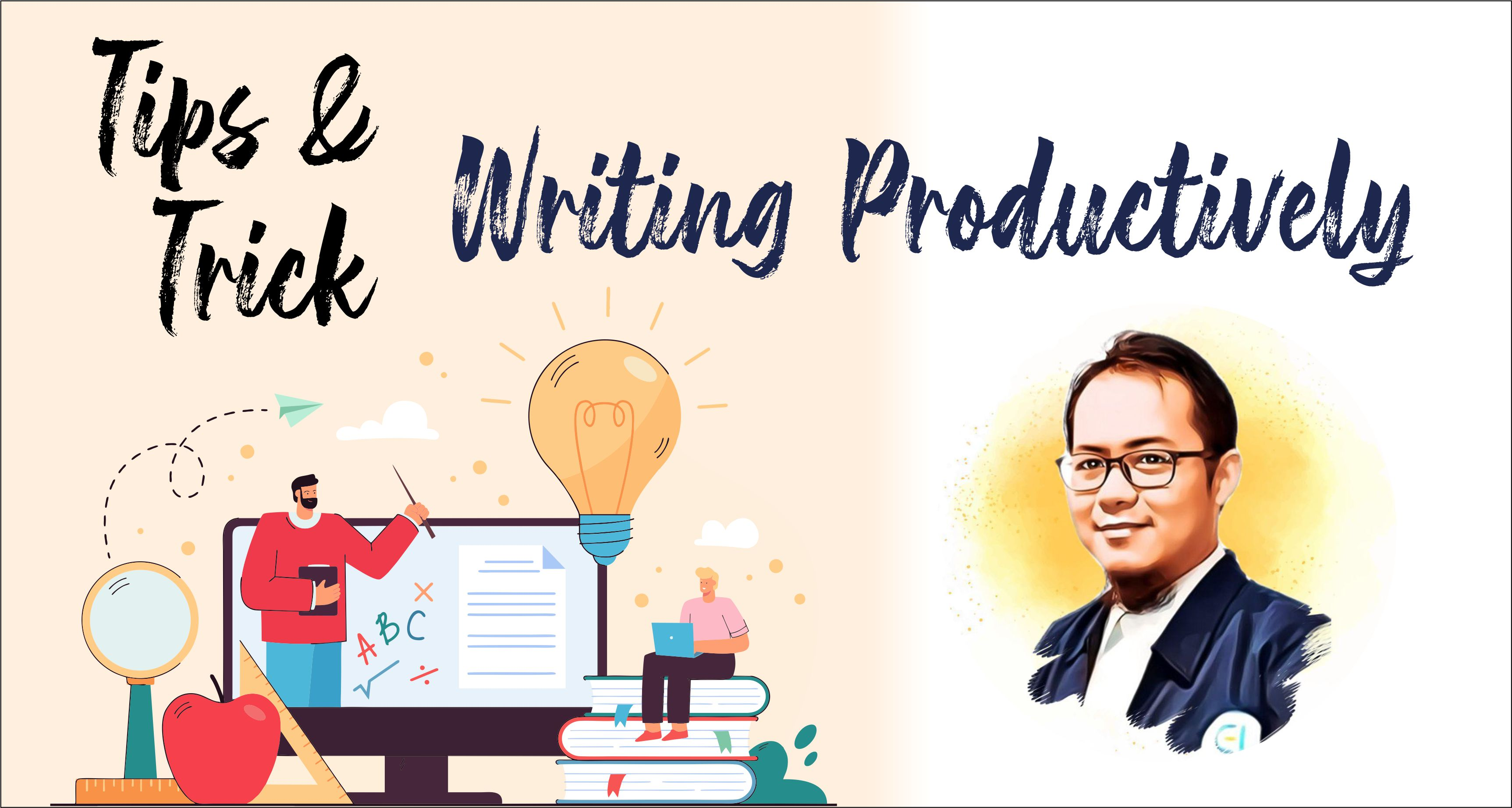 Tips & Trick to Writing Productively